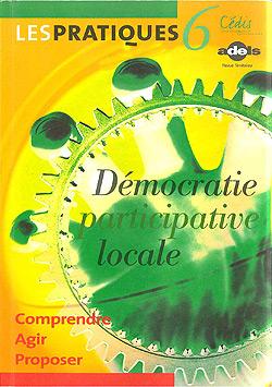Démocratie participative locale. Comprendre, agir, proposer